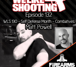 WLS 132 – Self Defense Month – Combatives