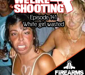 WLS 141 – White girl wasted