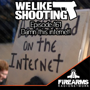 WLS 161 – Damn this internet!