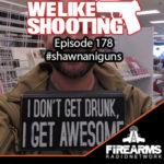 WLS 178 – #shawnaniguns
