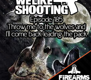 WLS 185 – Throw me to the wolves, and I'll come back leading the pack