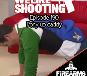 WLS 190 – Pony Up Daddy