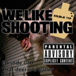 WLS Double Tap 010 – That deer is a baller!