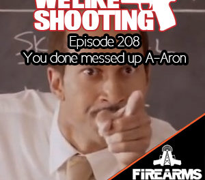 WLS 208 – You done messed up A-Aron