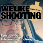 WLS Double Tap 041 – Life means nothing