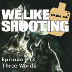 WLS Double Tap 043 – Three Words