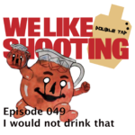 WLS Double Tap 049 – I would not drink that