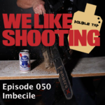 We Like Shooting Double Tap 050 – Imbecile