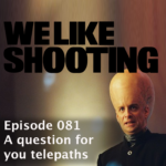 WLS Double Tap 081 – A question for you telepaths