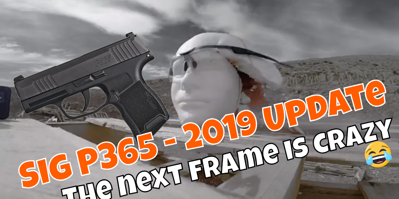 Sig P365 – The first one sucked, 2019 model update – also, we get covered in blood… fake blood.