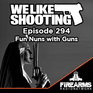 WLS 294 – Fun Nuns with Guns