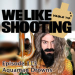 WLS Double Tap 113 – Aquaman Drowns
