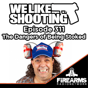 WLS 311 – The Dangers of Being Stoked