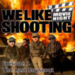 WLS Gunflix & Chill 001 – The Last Boy Scout
