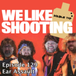 WLS Double Tap 129 – Ear Assault