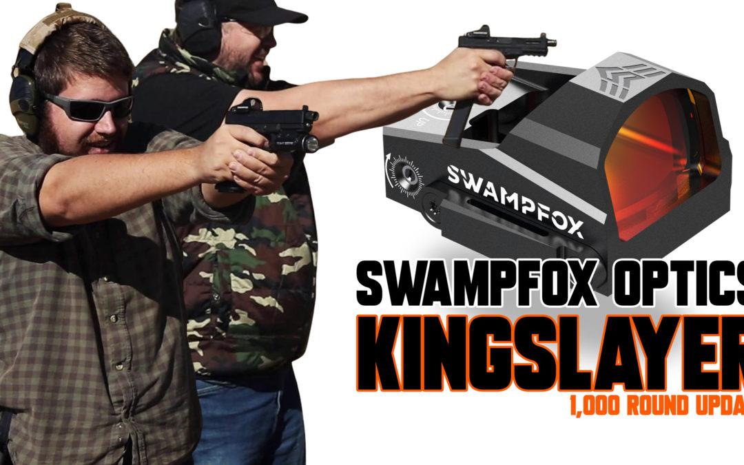Swampfox Optics Kingslayer 1,000 round update