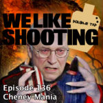 WLS Double Tap 136 – Cheney Mania