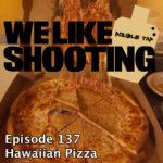 WLS Double Tap 137 – Hawaiian Pizza