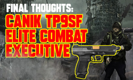 Canik TP9SF Elite Combat Executive – Final Review