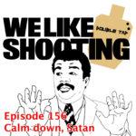 WLS Double Tap 156 – Calm down, Satan