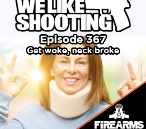 WLS 367 – Get woke, neck broke