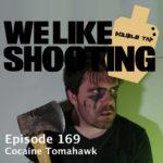 WLS Double Tap 169 – Cocaine Tomahawk