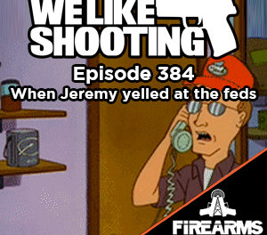 WLS 384 – When Jeremy yelled at the feds