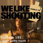 WLS Double Tap 191 – Sniper Salma Hayek