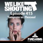 WLS 415 – Tampons vs. Flexseal