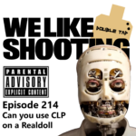 WLS Double Tap 214 – Can you use CLP on a Realdoll