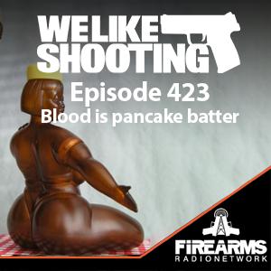 WLS 423 – Blood is pancake batter