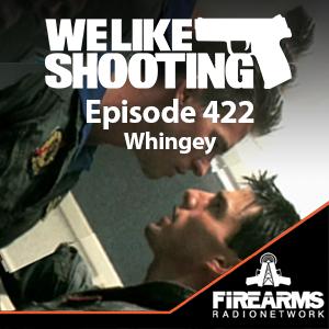 WLS 422 – Whingey