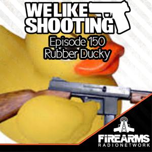 We Like Shooting 150 – Rubber Ducky